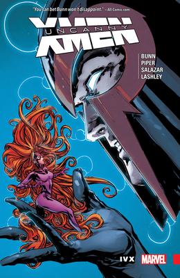 Uncanny X-men: Superior Vol. 4: Ivx - Bunn, Cullen, and Salazar, Edgar (Artist)