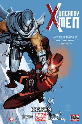 Uncanny X-Men, Volume 2: Broken - Bendis, Brian Michael (Text by)