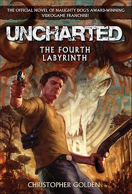 Uncharted: The Fourth Labyrinth - Golden, Christopher