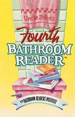 Uncle John's Fourth Bathroom Reader - Bathroom Reader's Hysterical Society, and Bathroom Reader's Institute