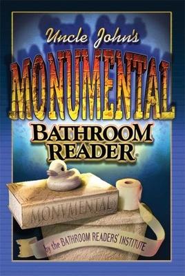 Uncle John's Monumental Bathroom Reader - Bathroom Readers' Institute