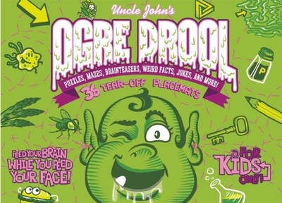 Uncle John's Ogre Drool: Puzzles, Mazes, Brainteasers, Weird Facts, Jokes, and More! - Bathroom Readers' Institute