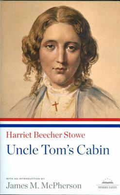 Uncle Tom's Cabin - Stowe, Harriet Beecher, Professor, and McPherson, James M (Introduction by)
