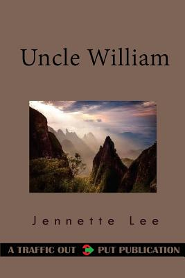 Uncle William: The Man Who Was Shif'less - Lee, Jennette