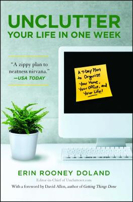 Unclutter Your Life in One Week - Doland, Erin Rooney, and Allen, David (Foreword by)