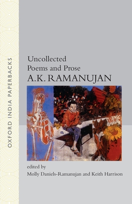 Uncollected Poems and Prose - Ramanujan, A K