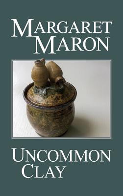 Uncommon Clay - Maron, Margaret