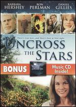 Uncross the Stars [DVD/CD]