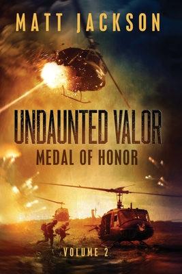 Undaunted Valor: Medal of Honor - Jackson, Matt