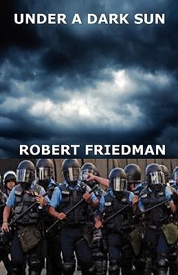 Under a Dark Sun - Friedman, Robert, MD, Msc, (Med)