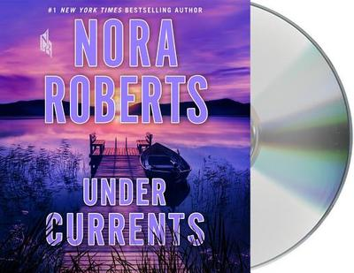Under Currents - Roberts, Nora, and Lavoy, January (Read by)