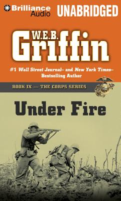 Under Fire - Griffin, W E B, and Hill, Dick (Read by)