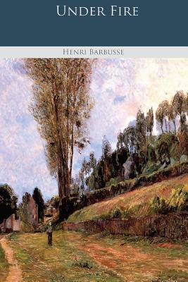 Under Fire - Barbusse, Henri