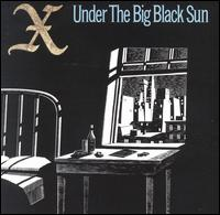 Under the Big Black Sun - X