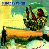 Under the Bushes Under the Stars - Guided by Voices