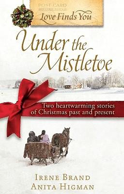 Under the Mistletoe - Brand, Irene, and Higman, Anita