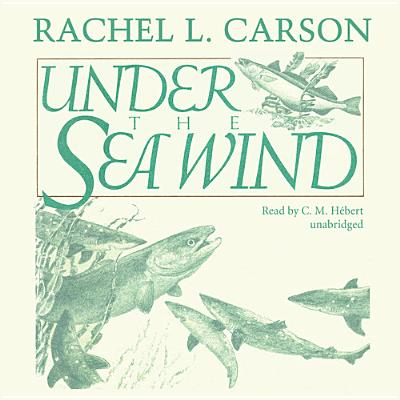Under the sea-wind : a naturalist's picture of ocean life - Carson, Rachel
