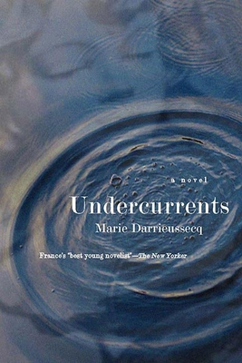 Undercurrents: Know What You Are Eating - Darrieussecq, Marie, and Coverdale, Linda (Translated by)