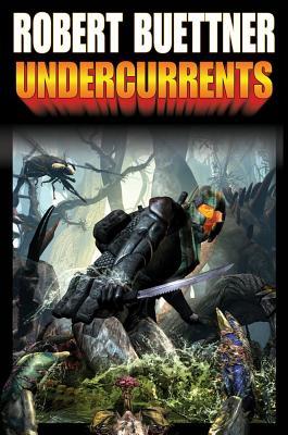 Undercurrents - Buettner, Robert