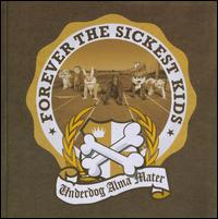 Underdog Alma Mater - Forever the Sickest Kids