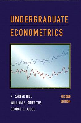 Undergraduate Econometrics - Hill, R Carter, and Griffiths, William E, and Judge, George G