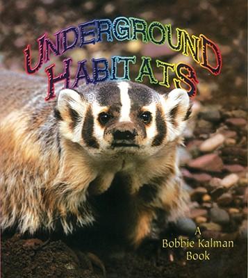 Underground Habitats - Aloian, Molly, and Kalman, Bobbie