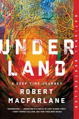 Underland: A Deep Time Journey - MacFarlane, Robert