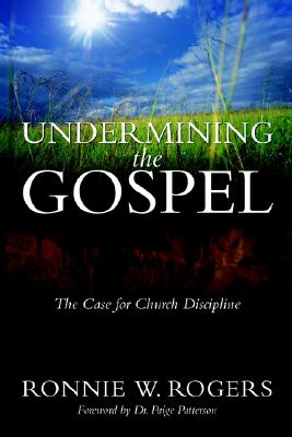 Undermining the Gospel - Rogers, Ronnie W