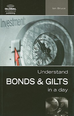 Understand Bonds & Gilts in a Day - Bruce, Ian