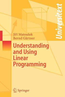Understanding and Using Linear Programming - Matousek, Jiri, and Gärtner, Bernd