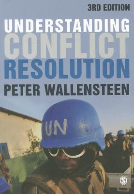 Understanding Conflict Resolution: War, Peace and the Global System - Wallensteen, Peter