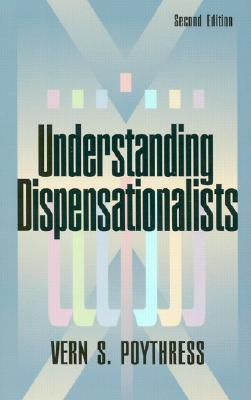 Understanding Dispensationalists - Poythress, Vern Sheridan