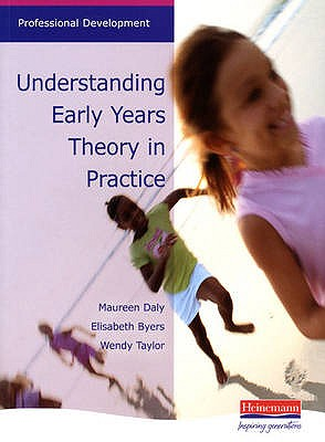 Understanding Early Years: Theory in Practice - Daly, Maureen (Editor), and Taylor, Wendy (Editor)