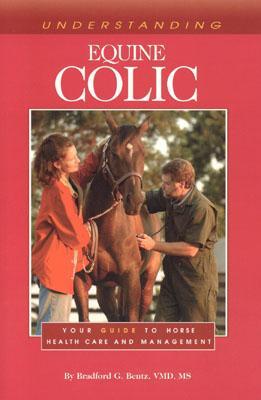 Understanding Equine Colic - Bentz, Bradford