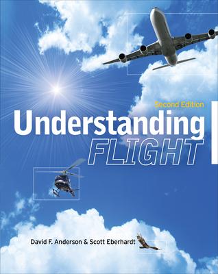 Understanding Flight - Anderson, David W, and Eberhardt, Scott