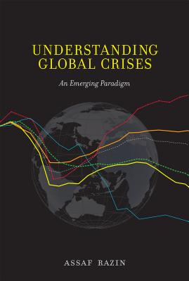 Understanding Global Crises: An Emerging Paradigm - Razin, Assaf