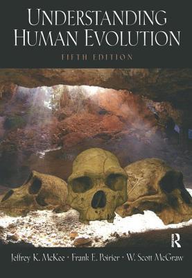 Understanding Human Evolution - McKee, Jeffrey K.