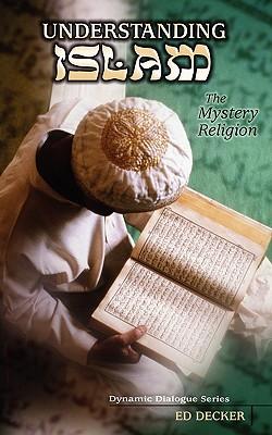 Understanding Islam - Decker, Ed