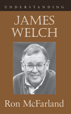 Understanding James Welch - McFarland, Ron