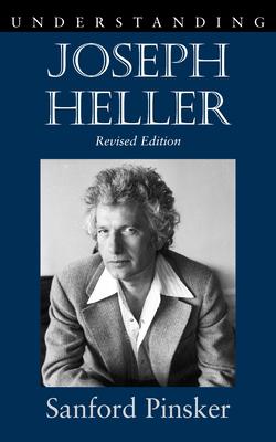 Understanding Joseph Heller - Pinsker, Sanford, Professor, B.A., PH.D.
