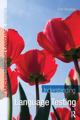 Understanding Language Testing - Douglas, Dan
