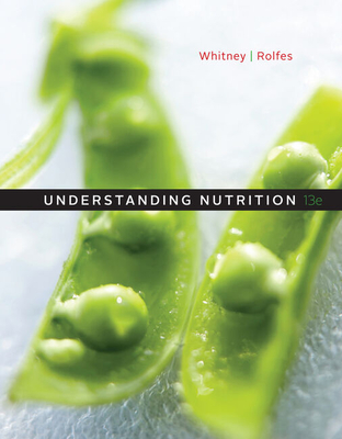 Understanding Nutrition - Whitney, Ellie, and Rolfes, Sharon Rady, and Turner, Lori W (Prepared for publication by)