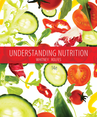 Understanding Nutrition - Whitney, Eleanor, and Rolfes, Sharon Rady