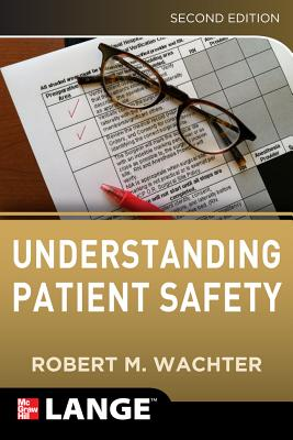 Understanding Patient Safety - Wachter, Robert