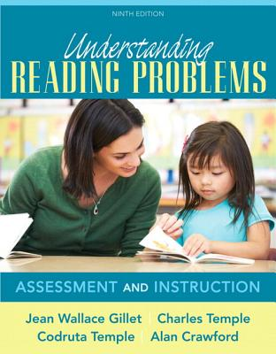 Understanding Reading Problems: Assessment and Instruction, Loose-Leaf Version - Gillet, Jean Wallace, and Temple, Charles A, and Temple, Codruta N