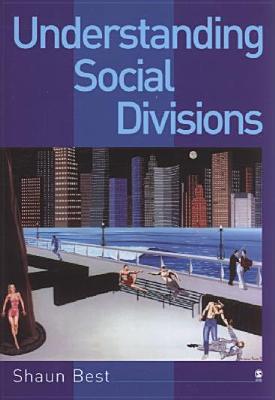 Understanding Social Divisions - Best, Shaun