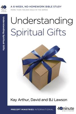 Understanding Spiritual Gifts - Arthur, Kay, and Lawson, David, and Lawson, Bj