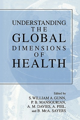 Understanding the Global Dimensions of Health - Piel, Anthony (Other adaptation by), and Davies, A. Michael (Other adaptation by), and Sayers, Bruce McArthur (Other...