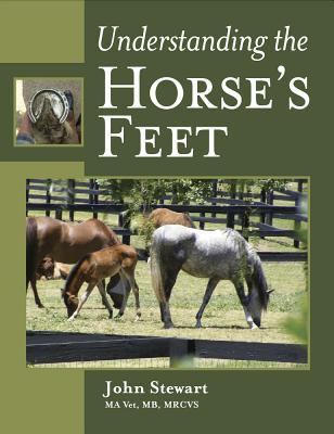Understanding the Horse's Feet - Stewart, John