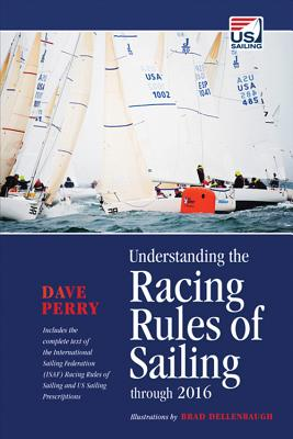 Understanding the Racing Rules of Sailing Through 2016 - Perry, Dave
